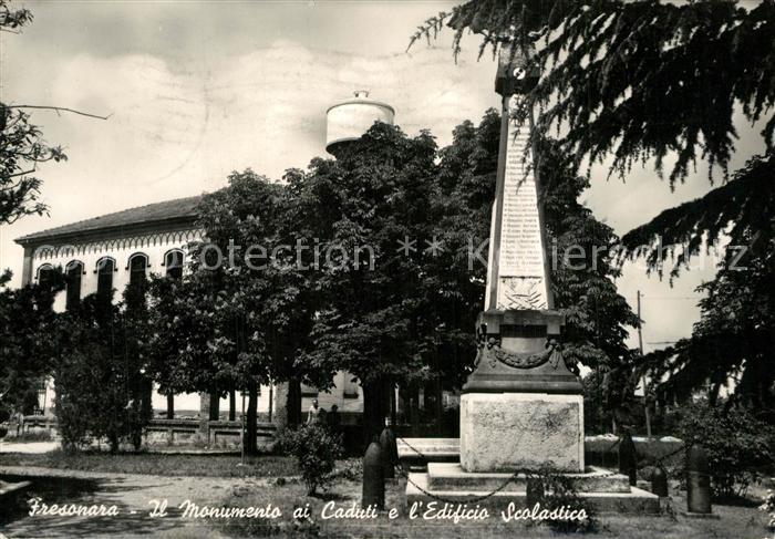 AK / Ansichtskarte Fresonara Monumento ai Caduti e l`Edificio Scolstico