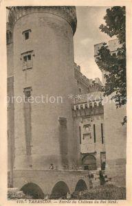 AK / Ansichtskarte Tarascon_Bouches du Rhone Entree du Chateau du Roi Rene Tarascon Bouches du Rhone