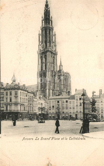AK / Ansichtskarte Anvers_Antwerpen Le Grand Place et la Cathedrale Anvers Antwerpen