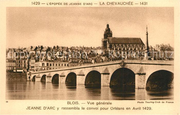 Blois_Loir_et_Cher Jeanne d`Arc y rassembla le convoi pour Orleans en Avril 1429 Blois_Loir_et_Cher