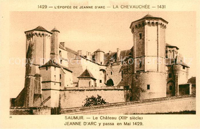 Saumur Chateau Jeanne d`Arc y passa en Mai 1429 Saumur