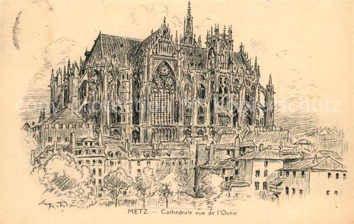 Metz_Moselle Cathedrale vue de l Ouest Dessin Kuenstlerkarte Metz_Moselle