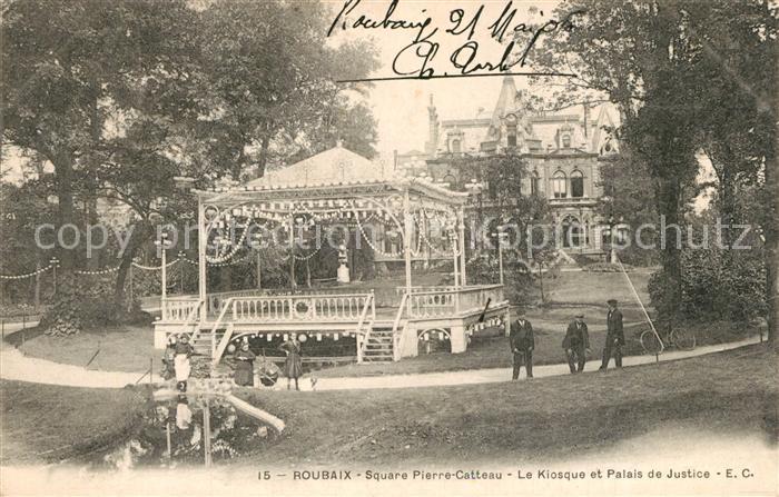 Roubaix Square Pierre Catteau Le Kiosque et Palais de Justice Roubaix