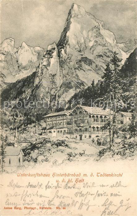 Hinterbaernbad Unterkunftshaus mit Todtenkirchl und kl Halt Hinterbaernbad