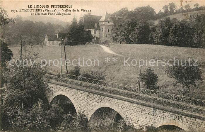 Eymoutiers Vallee de la Vienne Chateau Fond Maquaire Pont Chemin de fer Eymoutiers