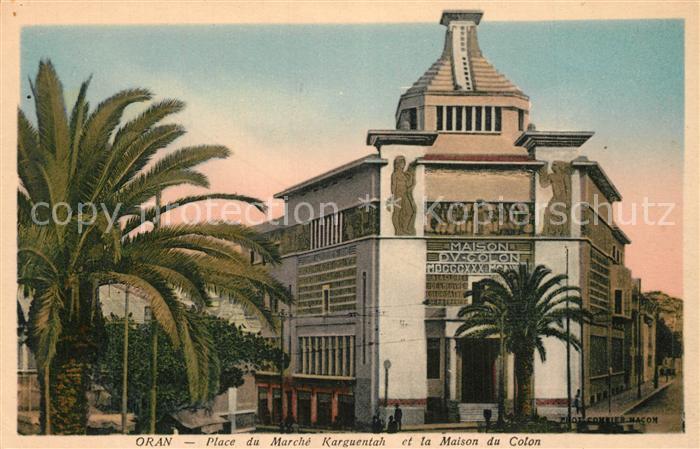 Oran_Algerie Place du Marche Karguentah et Maison du Colon Oran Algerie