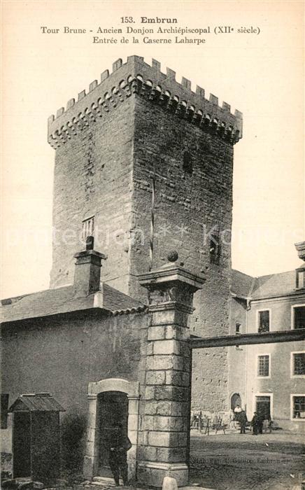 Embrun Tour Brune ancien Donjon Archiepiscopal XIIe siecle Caserne Laharpe Embrun