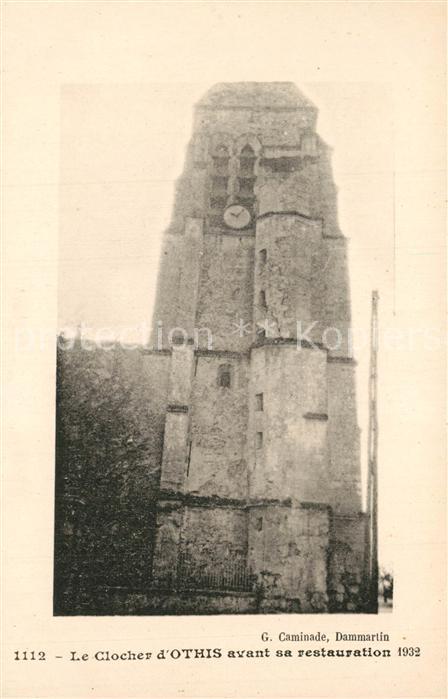AK / Ansichtskarte Othis Clocher de l eglise avant sa restauration 1932 Othis