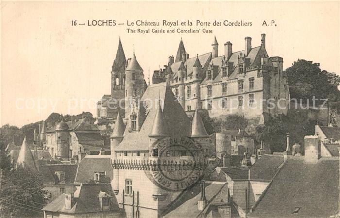 AK / Ansichtskarte Loches_Indre_et_Loire Chateau royal Monument historique et Porte des Cordeliers Loches_Indre_et_Loire