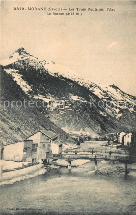 AK / Ansichtskarte Modane Les 3 Ponts sur l Arc et le Rateau Alpes Modane