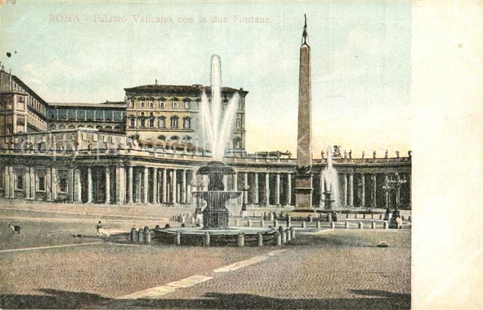 AK / Ansichtskarte Roma_Rom Palazzo Vaticano Fontane Roma_Rom