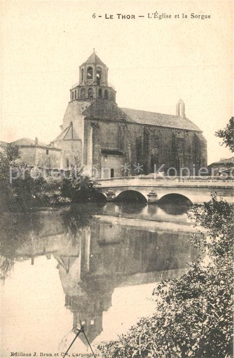 AK / Ansichtskarte Le_Thor Eglise et la Sorgue pont Le_Thor