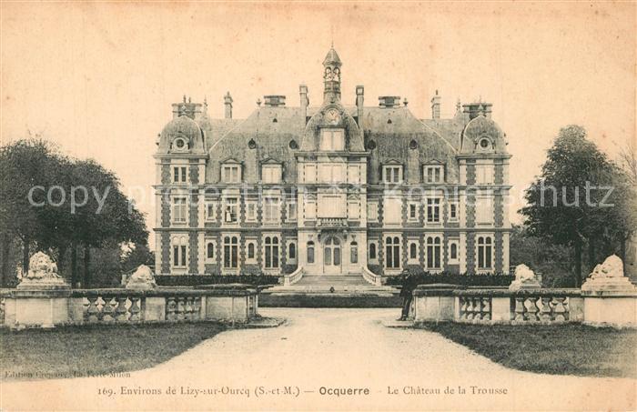 AK / Ansichtskarte Ocquerre Chateau de la Trousse Schloss Ocquerre