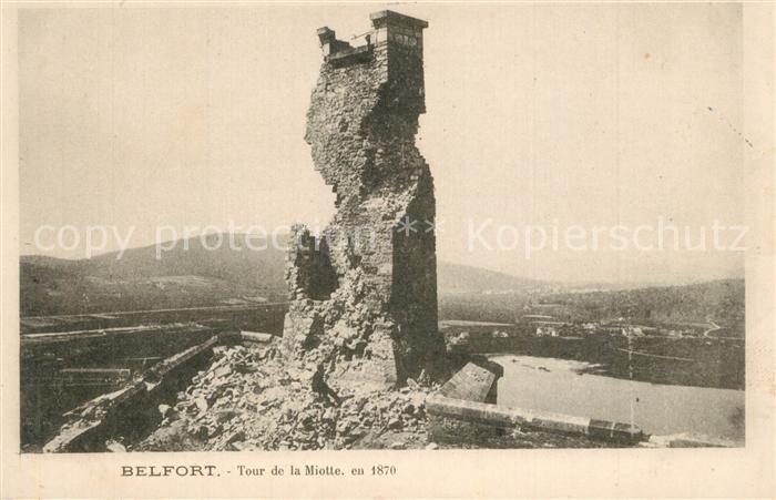 AK / Ansichtskarte Belfort_Alsace Tour de la Miotte en 1870 Ruines Belfort Alsace