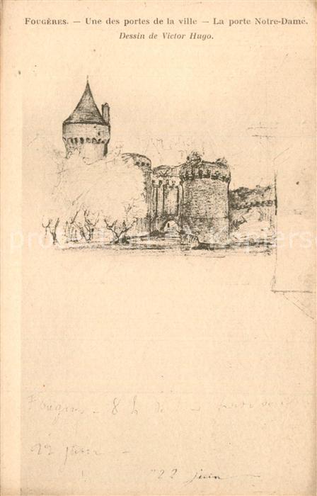 AK / Ansichtskarte Fougeres Une des portes de la ville Porte Notre Dame Dessin Victor Hugo Kuenstlerkarte Fougeres
