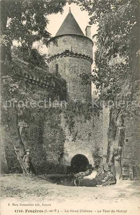 AK / Ansichtskarte Fougeres Vieux Chateau Tour du Hallay Fougeres