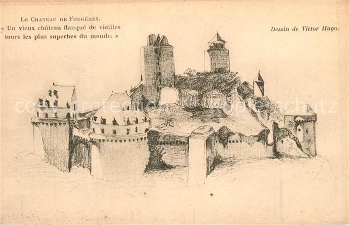 AK / Ansichtskarte Fougeres Chateau Dessin de Victor Hugo Kuenstlerkarte Fougeres