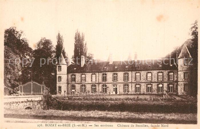 AK / Ansichtskarte Rozay en Brie Chateau de Beaulieu facade nord Rozay en Brie