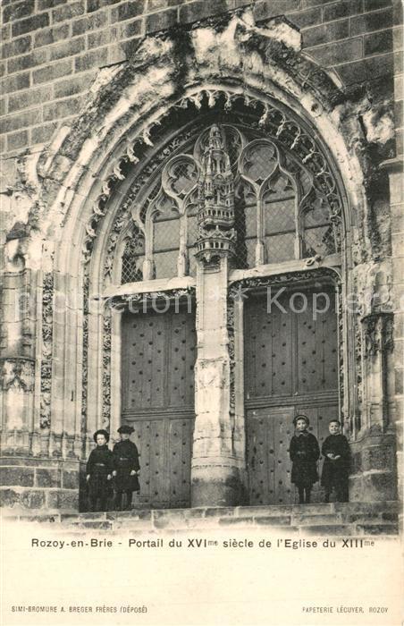 AK / Ansichtskarte Rozoy_en_Brie Portail du XVIe siecle Eglise du XIIIe siecle Rozoy_en_Brie
