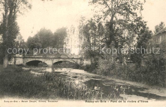AK / Ansichtskarte Rozoy_en_Brie Pont de la riviere d Yeres Rozoy_en_Brie