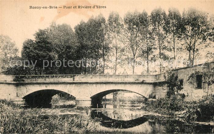 AK / Ansichtskarte Rozoy_en_Brie Pont et Riviere d Yeres Rozoy_en_Brie