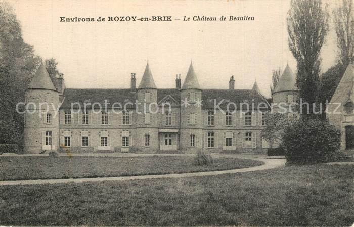 AK / Ansichtskarte Rozoy_en_Brie Chateau de Beaulieu Rozoy_en_Brie