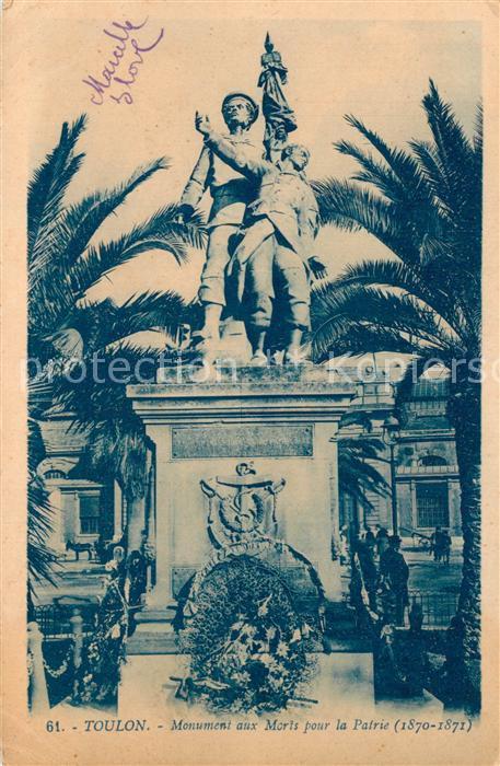 AK / Ansichtskarte Toulon_Var Monument aux Morts pour la Patrie Toulon_Var
