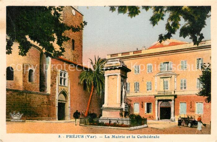 AK / Ansichtskarte Frejus La Mairie et la Cathedrale Monument Frejus