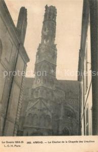 AK / Ansichtskarte Arras_Pas de Calais Clocher de la Chapelle des Ursulines Grande Guerre 1. Weltkrieg Arras_Pas de Calais