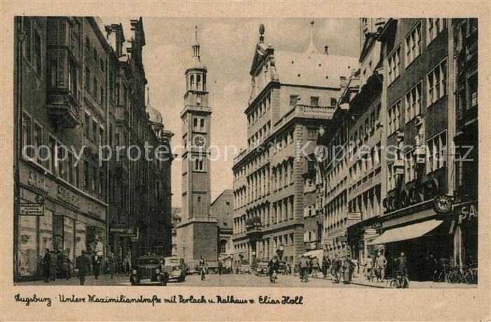 AK / Ansichtskarte Augsburg Untere Maximilianstrasse Perlach Rathaus Elias Holl Augsburg