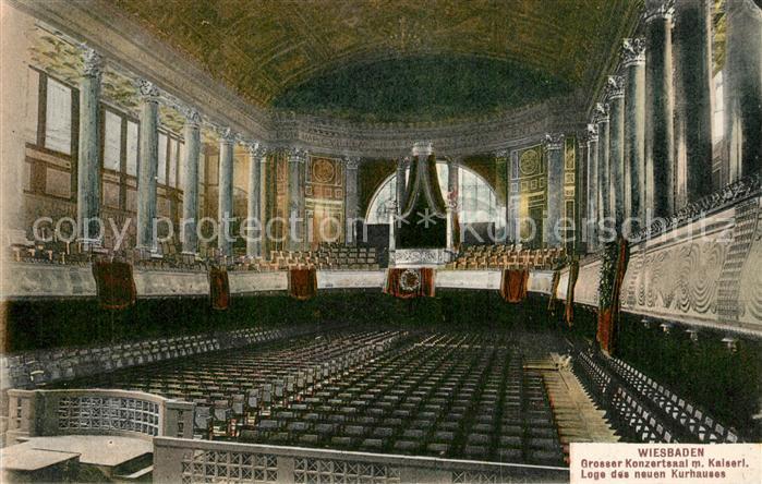 AK / Ansichtskarte Wiesbaden Grosser Konzertsaal Kaiserliche Loge neues Kurhaus Wiesbaden