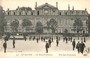 AK / Ansichtskarte Le_Havre La Sous Prefecture Le_Havre