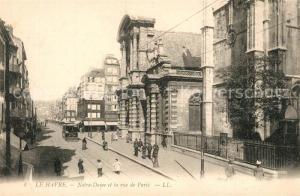 AK / Ansichtskarte Le_Havre Notre Dame et Rue de Paris Tram Le_Havre