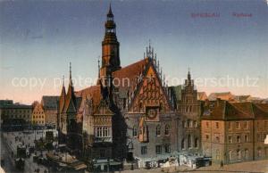 AK / Ansichtskarte Breslau_Niederschlesien Rathaus Breslau_Niederschlesien