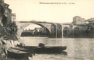 AK / Ansichtskarte Villeneuve sur Lot Le Pont Villeneuve sur Lot