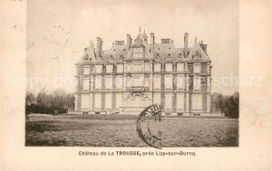 AK / Ansichtskarte Lizy sur Ourcq Chateau de La Trousse Lizy sur Ourcq