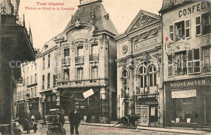 AK / Ansichtskarte Toul_Meurthe et Moselle_Lothringen Theatre et Hotel de la Comedie Toul_Meurthe et Moselle 0