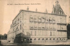 AK / Ansichtskarte Dax_Landes Grand Hotel des Thermes Entree des Bains Dax_Landes
