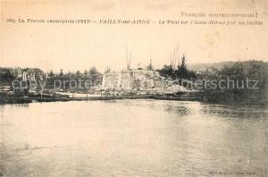 AK / Ansichtskarte Vailly sur Aisne Pont sur Aisne  Vailly sur Aisne