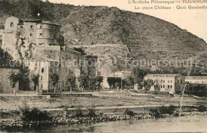 AK / Ansichtskarte Tournon sur Rhone Vieux Chateau Quai Gambetta Tournon sur Rhone