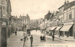 AK / Ansichtskarte Bar_le_Duc_Lothringen La Rue Entre Deux Ponts Bar_le_Duc_Lothringen