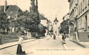 AK / Ansichtskarte Le_Locle Rue du Temple et Hotel du Jura Le_Locle