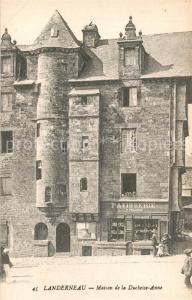 AK / Ansichtskarte Landerneau Maison de la Duchesse Anne Landerneau