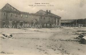 AK / Ansichtskarte Ville_Bas Rhin La Guerre 1914 15  La Ferme Ville_Bas Rhin