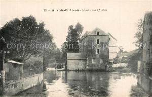 AK / Ansichtskarte Auxi le Chateau Moulin sur l Authie Auxi le Chateau