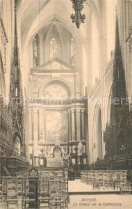 AK / Ansichtskarte Anvers_Antwerpen Choeur de la Cathedrale Anvers Antwerpen