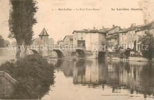 AK / Ansichtskarte Bar_le_Duc_Lothringen Pont Notre Dame  Bar_le_Duc_Lothringen
