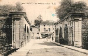 AK / Ansichtskarte Toul_Meurthe et Moselle_Lothringen Porte de France Toul_Meurthe et Moselle