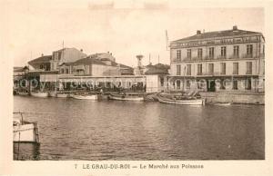 AK / Ansichtskarte Le_Grau du Roi_Gard Le Marche aux Poissons Le_Grau du Roi_Gard