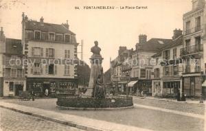 AK / Ansichtskarte Fontainebleau_Seine_et_Marne La Place Carnot Fontainebleau_Seine